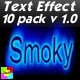 Smoky text Effect 10 pack v1.0