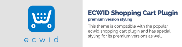 This theme is compatible with the popular ecwid shopping cart plugin and has special styling for its premium versions as well.