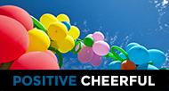 Positive Cheerful