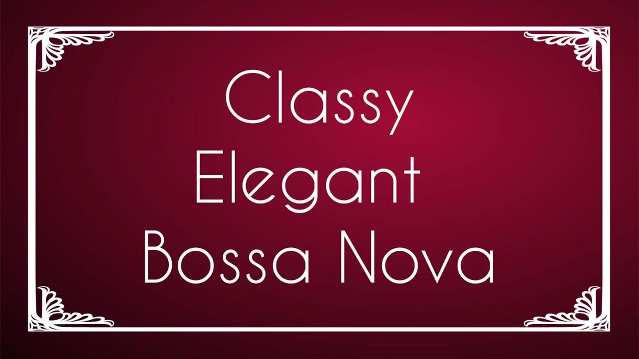 Classy and Elegant Bossa Nova