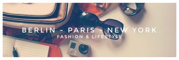 Berlin Paris New York - Fashion and Lifestyle