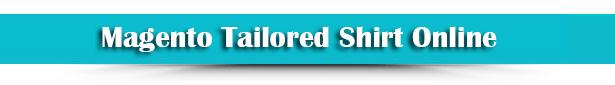Magento Tailored Shirt Design Online - 10