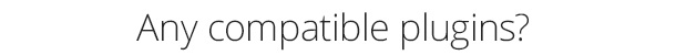 Compatible plugins