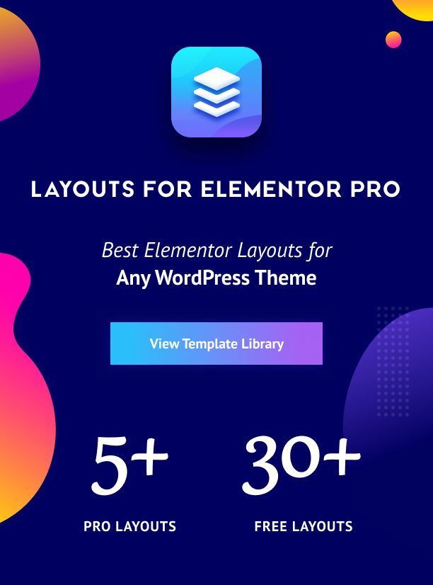 Best Elementor Layouts for Any WordPress Theme - Layouts for Elementor Pro