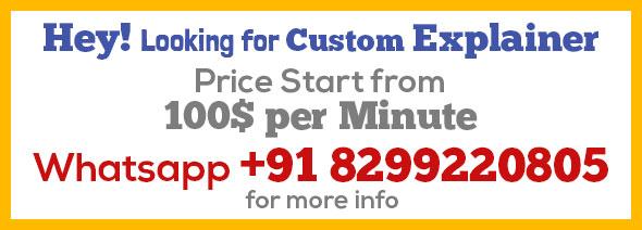 whatsapp +91 8299220805 for custom explainer