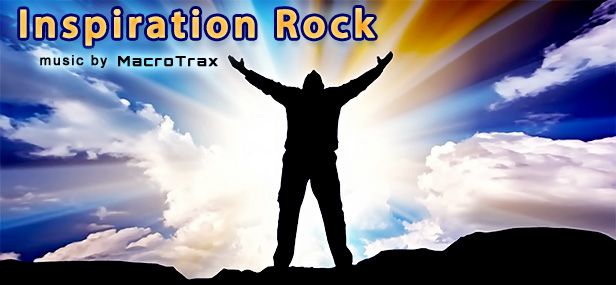 Inspiration Rock ~ music by MacroTrax