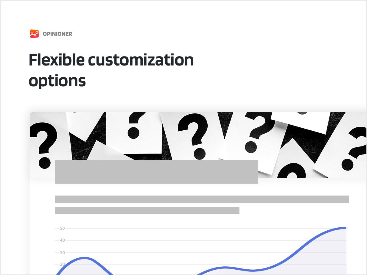 Flexible customization options
