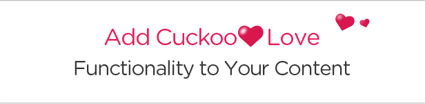 Add CuckooLove Functionality to Your Content
