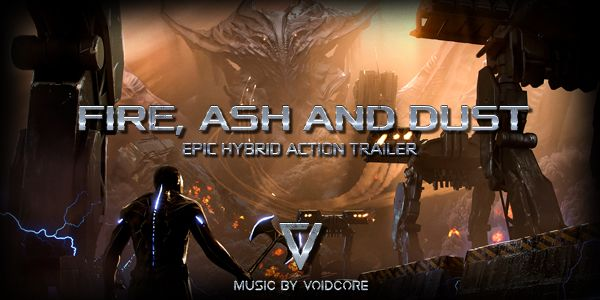 photo Fire Ash And Dust Epic Hybrid Action Trailer_zpswibzjigl.jpg