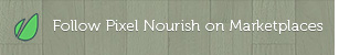 Follow Pixel Nourish on marketplaces