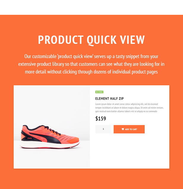 Product Quick View. Our customizable 'product quick view' serves up a tasty snippet from your extensive product library so that customers can see what they are looking for in more detail without clicking through dozens of individual product pages.