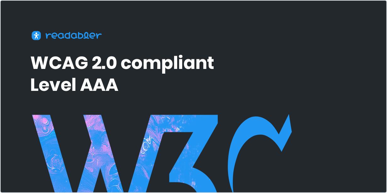 WCAG 2.0( Level AAA ) compliant