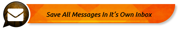 Save All Messages In It's Own Inbox