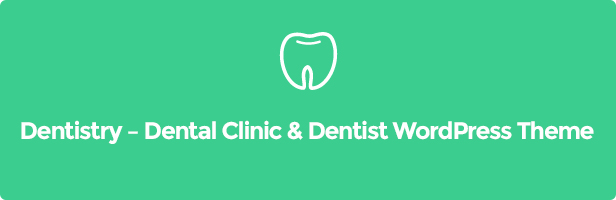 Dentist theme Dentist WordPress theme Dentistry – Dental Clinic & Dentist Wordpress Theme