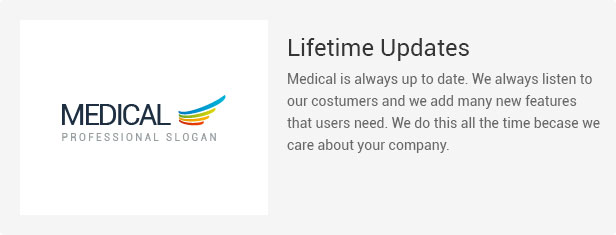 Lifetime Update: Medical is always up to date. We always listen to our costumers and we add many new features that users need. We do this all the time becase we care about your company.