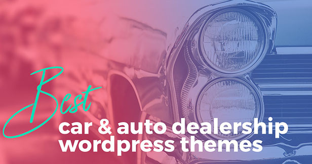 Best Car & Auto Dealership WordPress Themes
