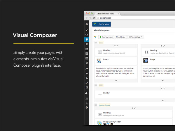 Visual Composer - Simply create your pages with elements in minutes via Visual Composer plugin?s interface.