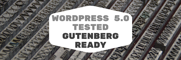WordPress 5.0 & Gutenberg ready