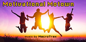 Motivational Motown ~ Music by MacroTrax