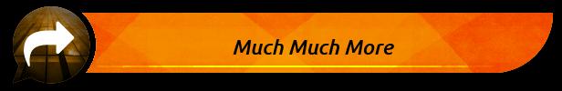 Much Much More