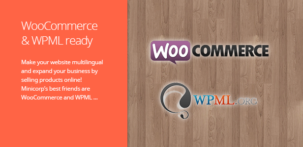 WooCommerce & WPML ready. Would you like to have an e-shop or multilingual page or blog? Not a problem. Minicorp's best friends are WooCommerce and WPML … The theme is ready for translatiob