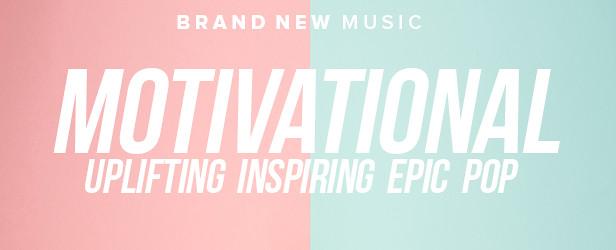 Motivational Uplifting Inspiring Epic Pop