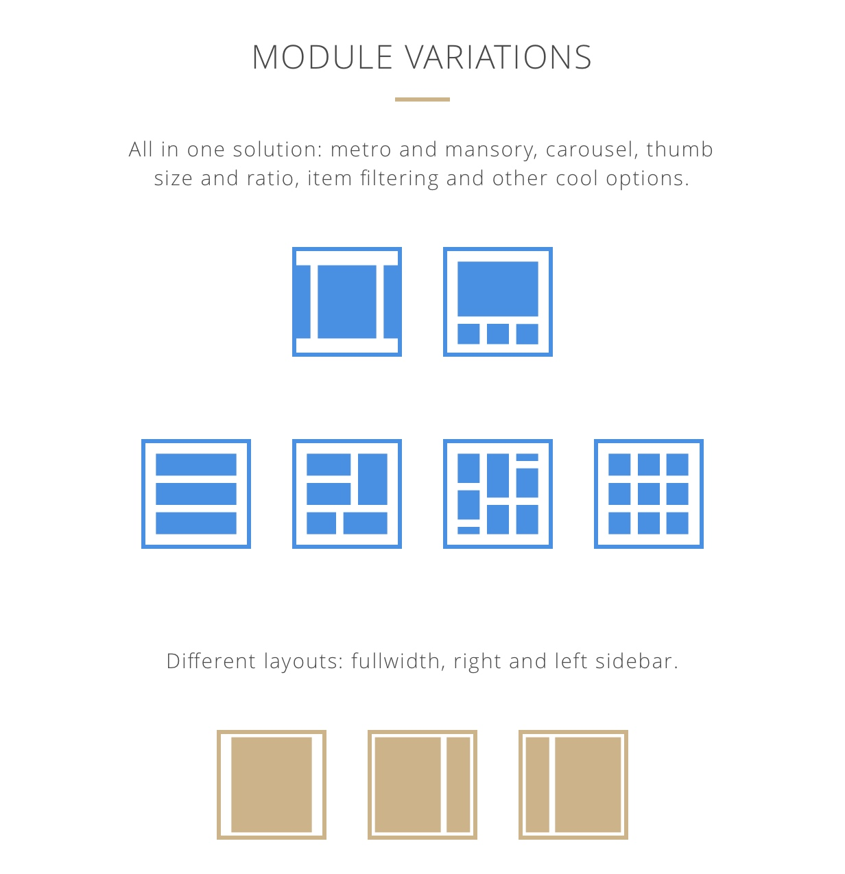 Module variations: metro and masonry, carusel, tambsize and ratio, item filter and other cool options.
