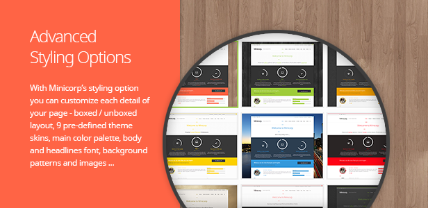 Advanced Styling Options. With Minicorp's styling option you can customize each detail of your page.