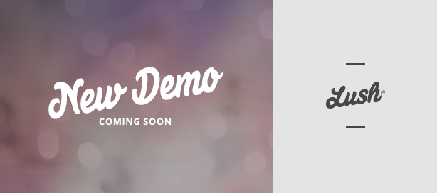 Lush - New demo coming soon
