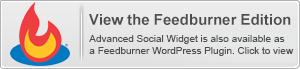 Advanced Social Widget is also available in a Feedburner WordPress edition