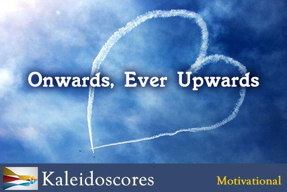 Onwards, Ever Upwards