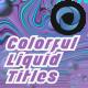 geolabdesigns_v1 - Colorful Liquid Titles l Colors Mix Titles