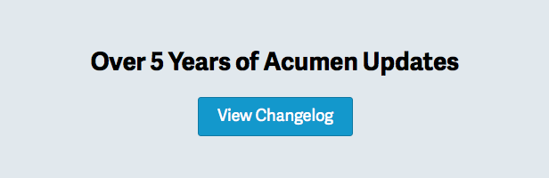Over 5 Years of Acumen Updates — View Changelog