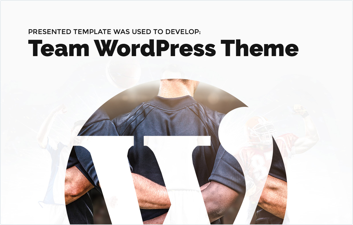 Presented template was used to develop Team WordPress Theme