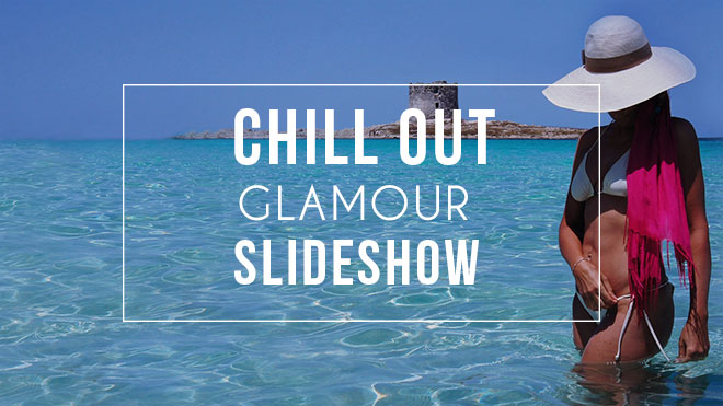 Chill Out for Glamour Slideshow