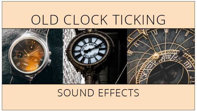Old Clock Ticking Sound Effects Pack
