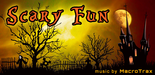 Scary Fun  ~ Music by MacroTrax