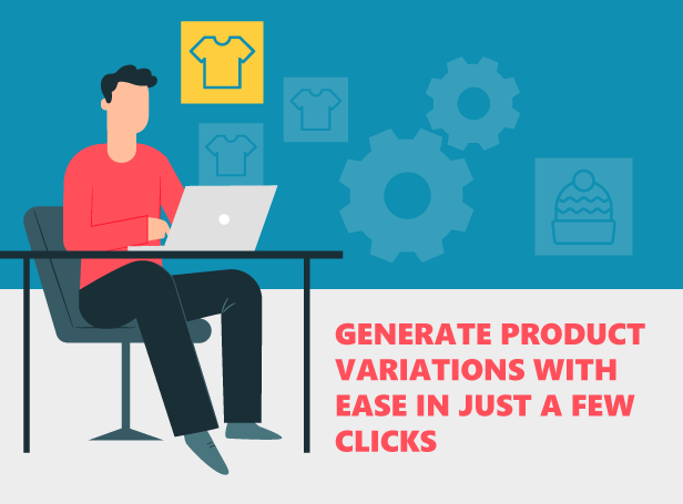 Generate product variations with ease in just a few clicks