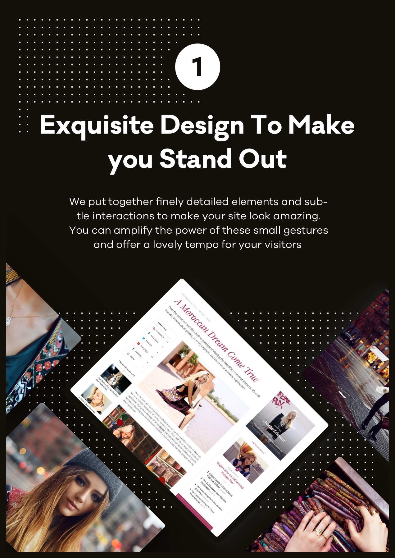 Exquisite Design to Make you Stand Out