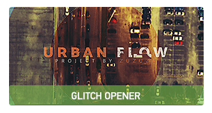 Urban Flow - Glitchy Opener