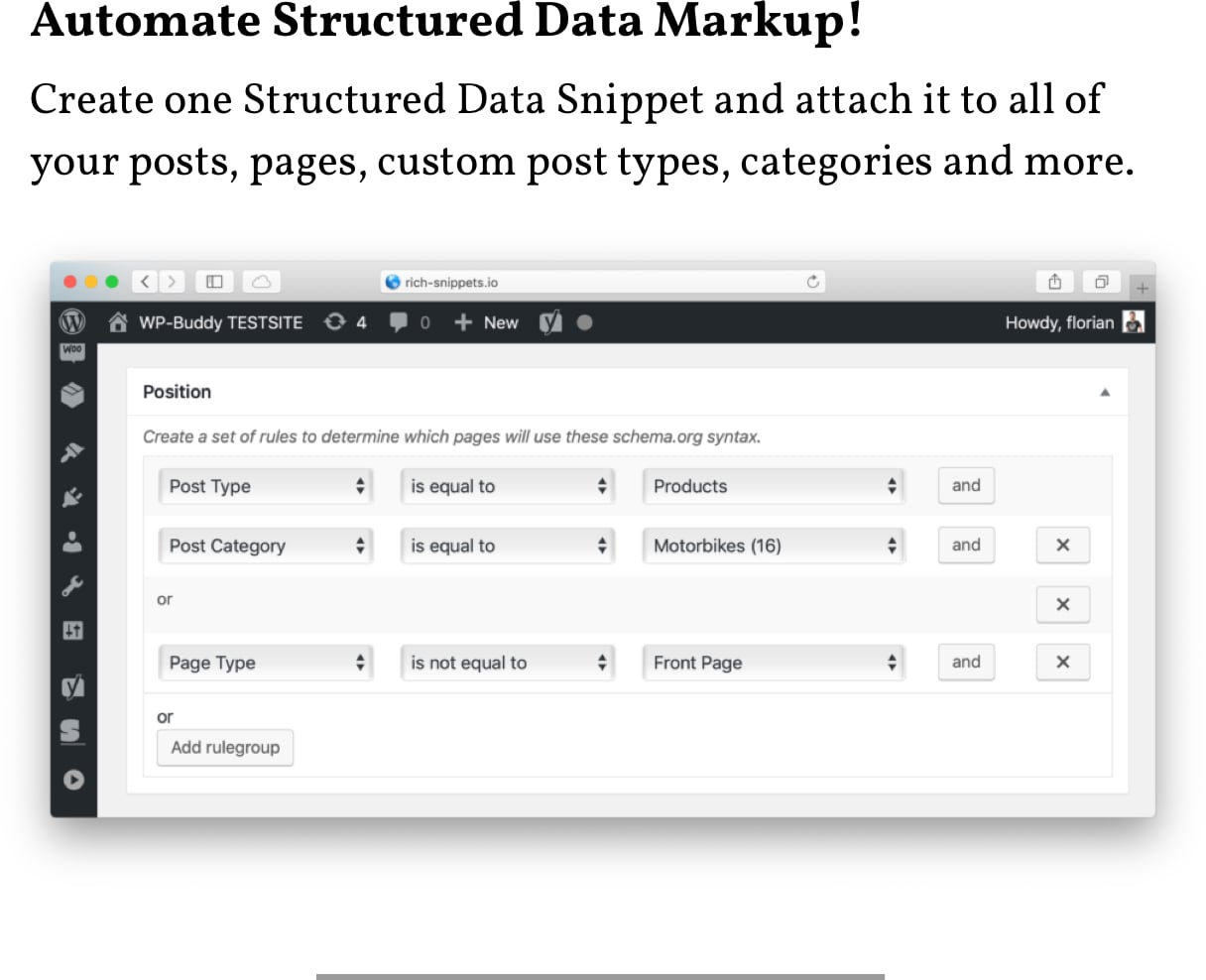 Automate Structured Data Markup! Create one Structured Data Snippet and attach it to all of your posts, pages, custom post types, categories and more.