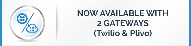 Now Available With Two SMS Gateways - Twilio And Plivo
