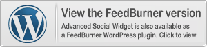 Advanced Social Widget is also available in Feedburner WordPress edition