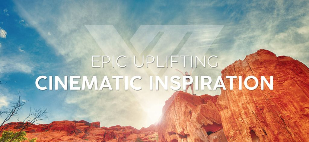 Epic Uplifting Cinematic Inspiration
