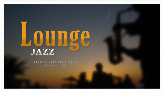 Lounge-Jazz-House-Music
