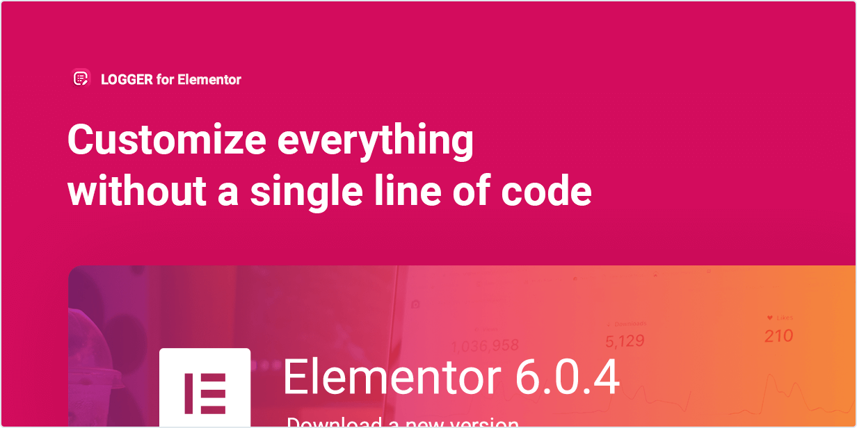 Customize everything without a single line of code