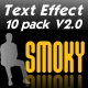 SMOKY TEXT EFFECT 10 PACK V2.0