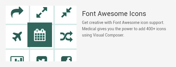 Font Awesome Icons: Get creative with Font Awesome icon support. Medical gies you the power to add 400+ icons.