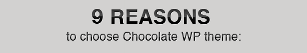 9 reasons to choose Chocolate WP theme