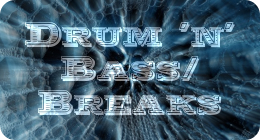 Drum'n'Bass/Breaks